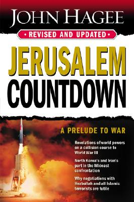 Jerusalem Countdown: Revised and Updated, John Hagee