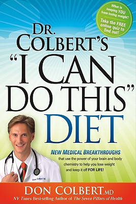Image for Dr. Colbert's I Can Do This Diet: New Medical Breakthroughs That Use the Power of Your Brain and