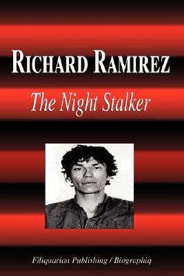 Richard Ramirez - The Night Stalker (Biography), Biographiq