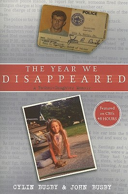 The Year We Disappeared: A Father - Daughter Memoir, Busby, Cylin; Busby, John