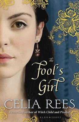 The Fool's Girl, Celia Rees