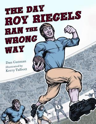 Image for The Day Roy Riegels Ran the Wrong Way