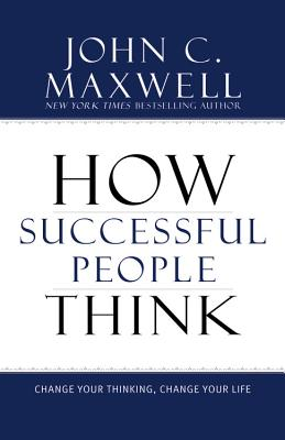 Image for How Successful People Think: Change Your Thinking, Change Your Life