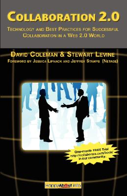 Image for Collaboration 2.0: Technology and Best Practices for Successful Collaboration in a Web 2.0 World