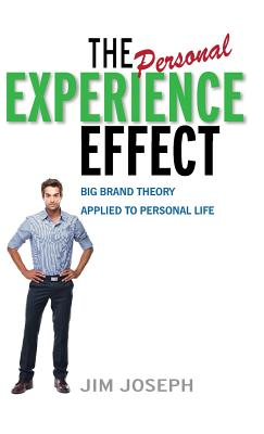 Image for The Personal Experience Effect: Big Brand Theory Applied to Personal Life