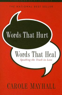 Image for Words That Hurt - Words That Heal: Speaking the Truth in Love