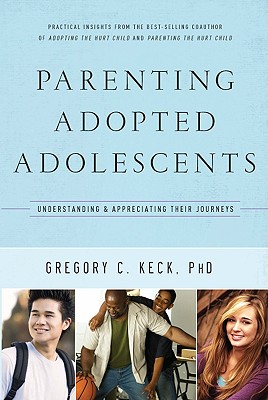 Image for Parenting Adopted Adolescents: Understanding and Appreciating Their Journeys