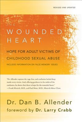 Image for The Wounded Heart: Hope for Adult Victims of Childhood Sexual Abuse