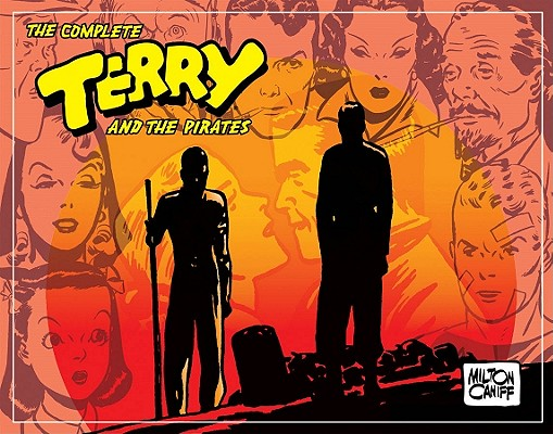 The Complete Terry And The Pirates Volume 4-1941 - 1942, Caniff, Milton