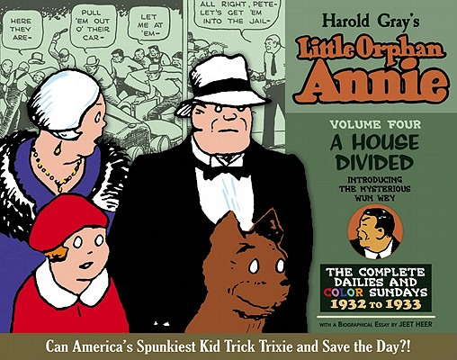 Image for Complete Little Orphan Annie Volume 4: A House Divided (or Does Fate Trick Trixie?) Daily and Sunday Comics 1932- 1933
