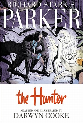 Image for RICHARD STARK'S PARKER : THE HUNTER