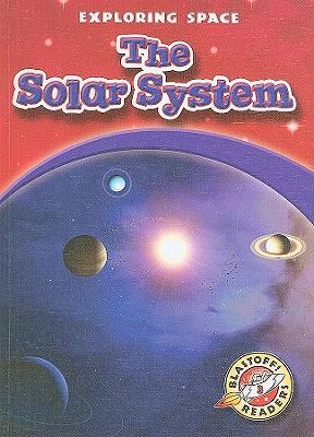 The Solar System (Blastoff! Readers: Exploring Space) (Blastoff! Readers: Exploring Space (Library)), Colleen Sexton