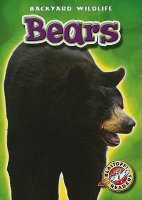 Bears (Blastoff! Readers: Backyard Wildlife) (Blastoff Readers. Level 1), Emily Green