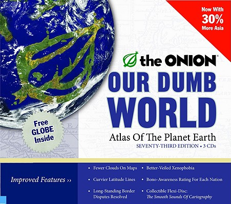 Image for Our Dumb World: The Onion's Atlas of The Planet Earth, 73rd Edition