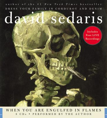 WHEN YOU ARE ENGULFED IN FLAMES (UNABRIDGED CD AUDIOBOOK), SEDARIS, DAVID