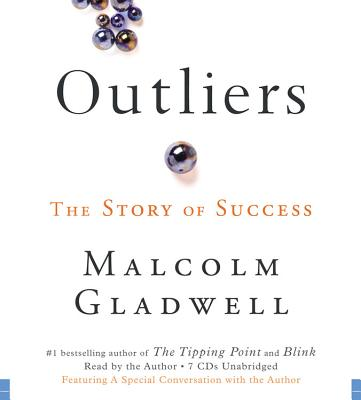 Outliers: The Story of Success, Malcolm Gladwell