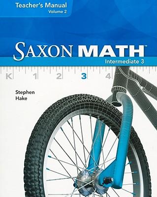 Saxon Math Intermediate 3, Vol. 2, Teacher's manual, Stephen Hake