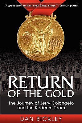 Image for RETURN OF THE GOLD THE JOURNEY OF JERRY COLANGELO AND THE REDEEM TEAM