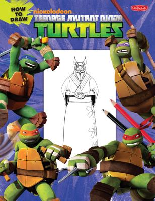 Image for How to Draw Teenage Mutant Ninja Turtles: Learn to draw Leonardo, Raphael, Donatello, and Michelangelo step by step! (Licensed Learn to Draw)