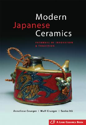 Image for Modern Japanese Ceramics: Pathways of Innovation & Tradition