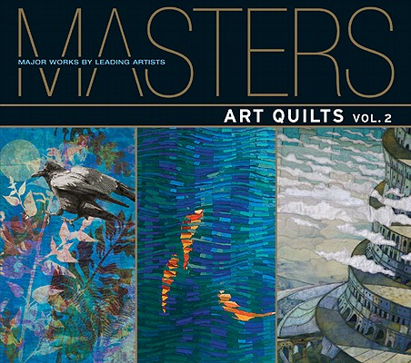 Image for Masters: Art Quilts, Vol. 2: Major Works by Leading Artists