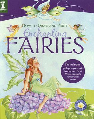 How To Draw And Paint Enchanting Fairies, Lanza, Barbara