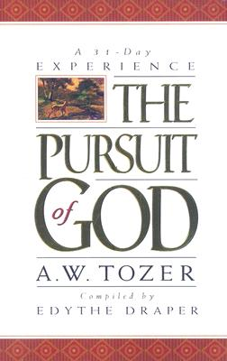 Pursuit of God: A 31-Day Experience, Tozer, A. W.