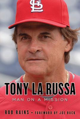 Tony La Russa: Man on a Mission, Rains, Rob