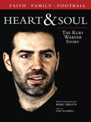 Image for HEART AND SOUL : THE KURT WARNER STORY