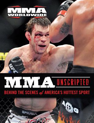 MMA UNSCRIPTED : BEHIND THE SCENES OF AM