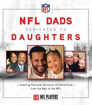 Image for NFL Dads Dedicated to Daughters: Inspiring Personal Accounts on Fatherhood from the Men of the NFL