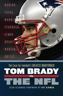 Image for Tom Brady vs. the NFL: The Case for Football's Greatest Quarterback