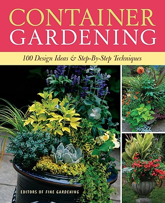 Image for Container Gardening: 250 Design Ideas & Step-by-Step Techniques