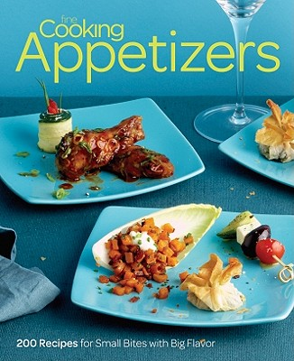 Image for Fine Cooking Appetizers: 200 Recipes for Small Bites with Big Flavor