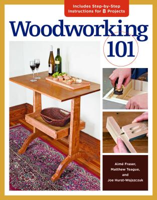 Image for Woodworking 101: Skill-Building Projects that Teach the Basics