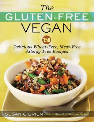 Image for The Gluten-Free Vegan: 150 Delicious Gluten-Free, Animal-Free Recipes