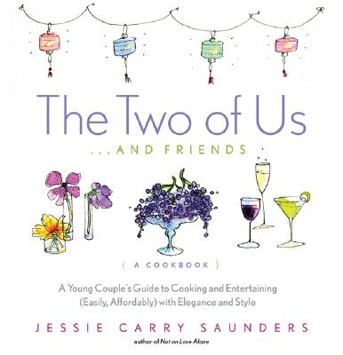 Image for TWO OF US, THE (A COOKBOOK) A YOUNG COUPLE'S GUIDE TO COOKING & ENTERTAINING EASILY, AFFORDABLY W/ELEGA