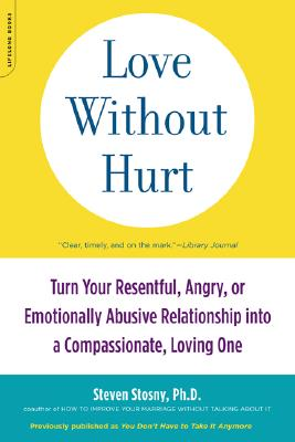 Image for Love Without Hurt: Turn Your Resentful, Angry, Or