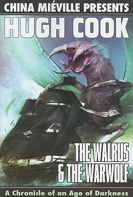 The Walrus & The Warwolf (Planet Stories), Hugh Cook; China Mieville
