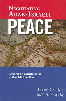 Image for Negotiating Arab-Israeli Peace: American Leadership in the Middle East