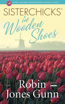 Image for Sisterchicks In Wooden Shoes