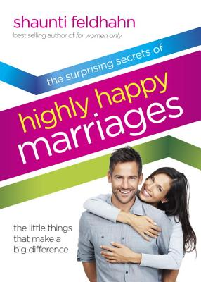 Image for The Surprising Secrets of Highly Happy Marriages: The Little Things That Make a Big Difference