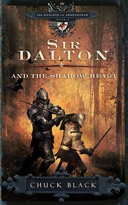 Image for Sir Dalton and the Shadow Heart (The Knights of Arrethtrae) Book 3