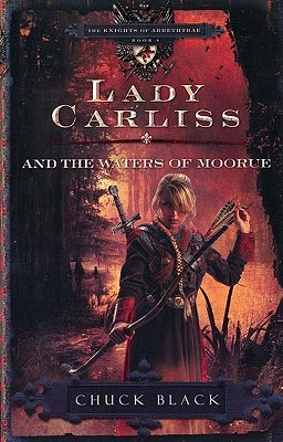 Image for Lady Carliss and the Waters of Moorue (The Knights of Arrethtrae) Book 4