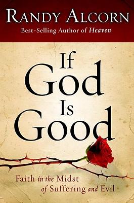 If God Is Good, Alcorn, Randy C.