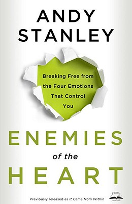 Image for Enemies of the Heart: Breaking Free from the Four Emotions That Control You