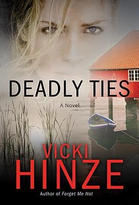 Deadly Ties: A Novel (Crossroads Crisis Center), Hinze, Vicki