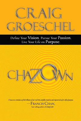 Image for Chazown: Define Your Vision. Pursue Your Passion. Live Your Life on Purpose.