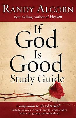If God Is Good Study Guide, Alcorn, Randy