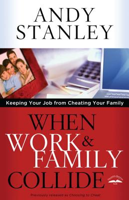 Image for When Work and Family Collide: Keeping Your Job from Cheating Your Family